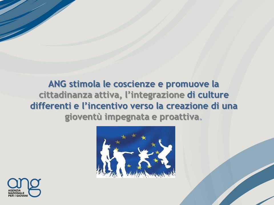 ANG stimola le coscienze e promuove la cittadinanza attiva, lintegrazione di culture differenti e lincentivo verso la creazione di una gioventù impegnata e proattiva.