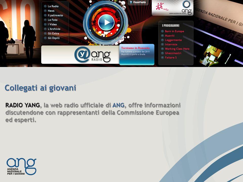 RADIO YANG, la web radio ufficiale di ANG, offre informazioni discutendone con rappresentanti della Commissione Europea ed esperti. Collegati ai giova