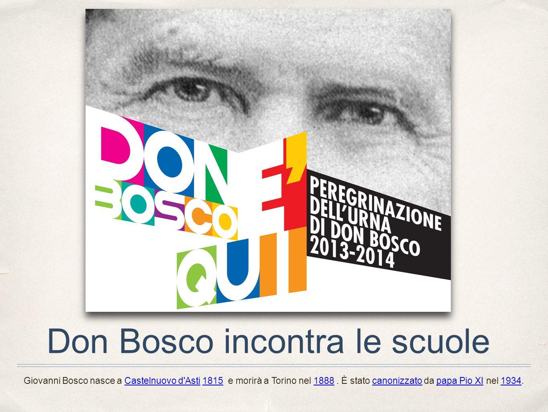 Giovanni Bosco nasce a Castelnuovo d'Asti 1815 e morirà a Torino nel 1888. È stato canonizzato da papa Pio XI nel 1934.Castelnuovo d'Asti18151888canon