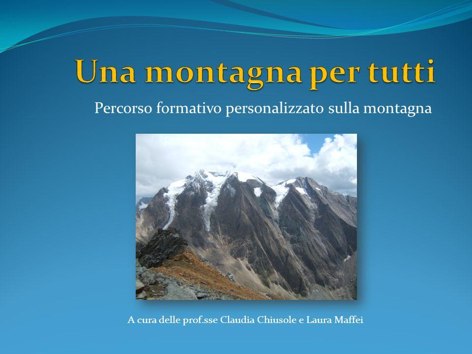 Percorso formativo personalizzato sulla montagna A cura delle prof.sse Claudia Chiusole e Laura Maffei
