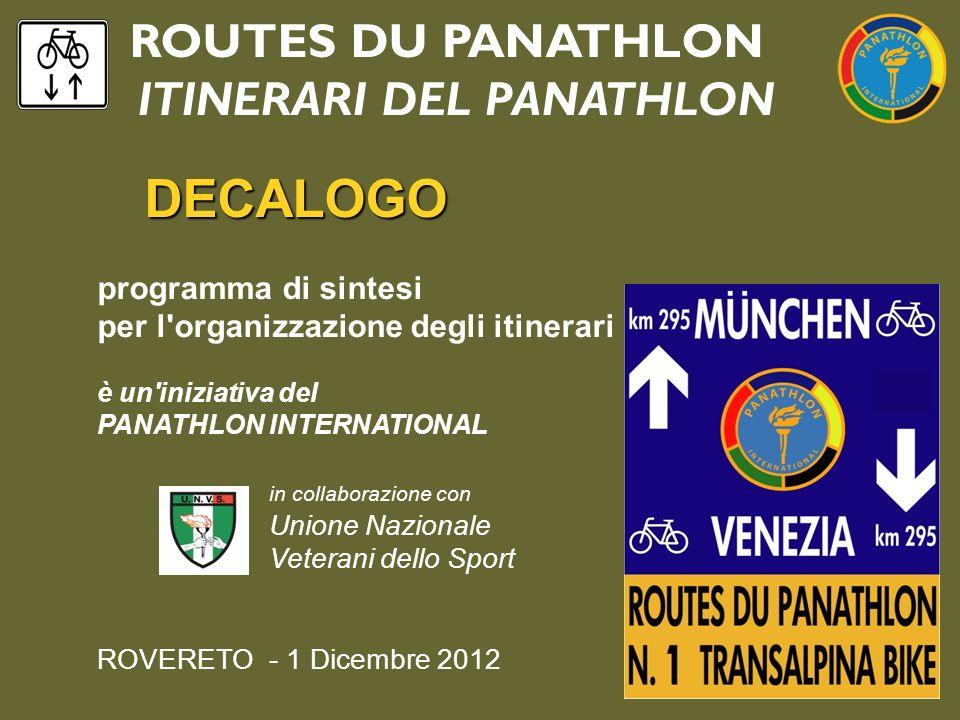 ROUTES DU PANATHLON ITINERARI DEL PANATHLON DECALOGO programma di sintesi per l'organizzazione degli itinerari è un'iniziativa del PANATHLON INTERNATI