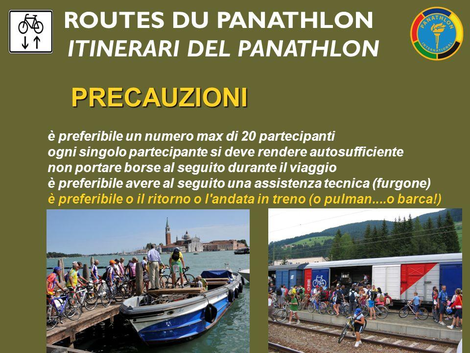 ROUTES DU PANATHLON ITINERARI DEL PANATHLON PRECAUZIONI è preferibile un numero max di 20 partecipanti ogni singolo partecipante si deve rendere autos