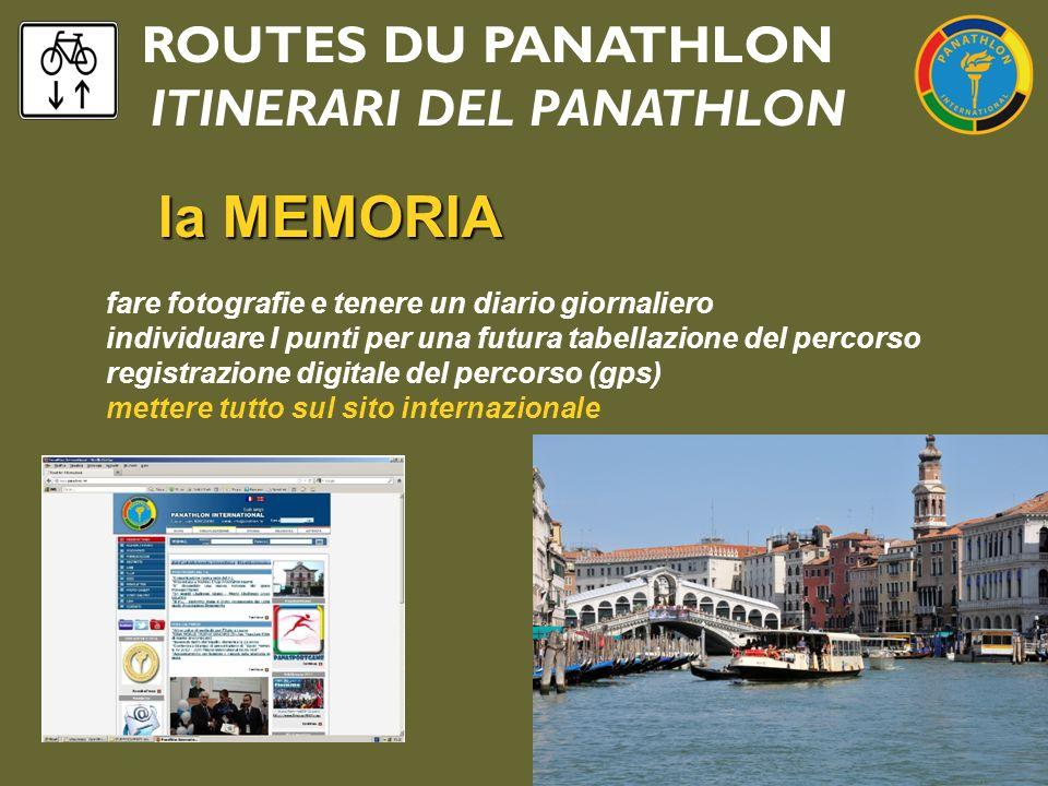 ROUTES DU PANATHLON ITINERARI DEL PANATHLON la MEMORIA fare fotografie e tenere un diario giornaliero individuare I punti per una futura tabellazione