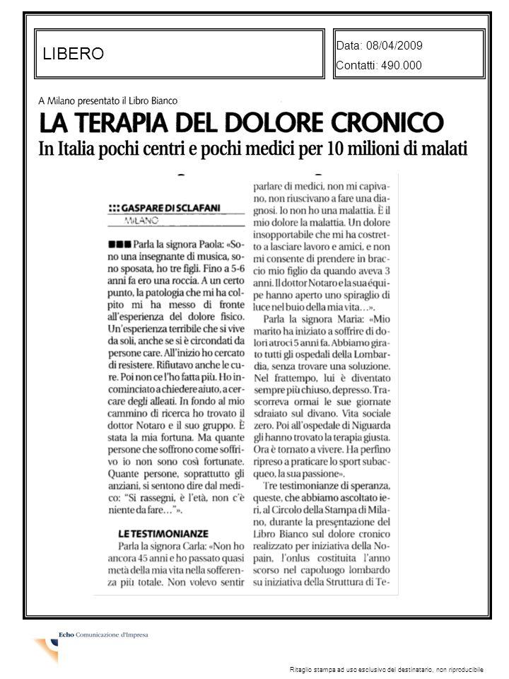 LIBERO Data: 08/04/2009 Contatti: 490.000 Ritaglio stampa ad uso esclusivo del destinatario, non riproducibile