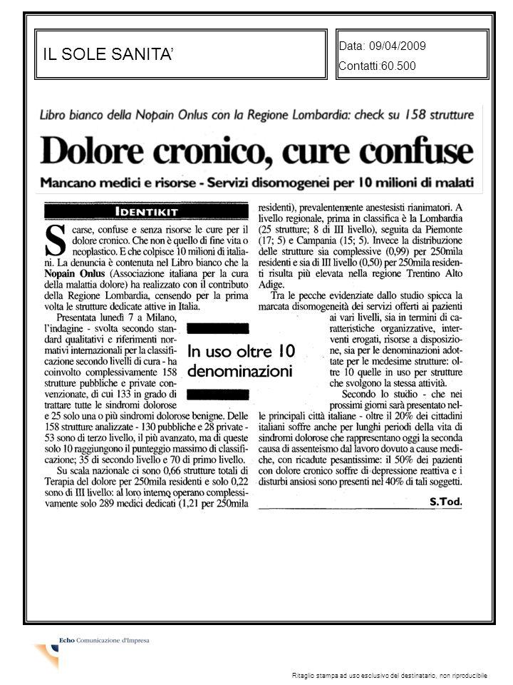 IL SOLE SANITA Data: 09/04/2009 Contatti:60.500 Ritaglio stampa ad uso esclusivo del destinatario, non riproducibile