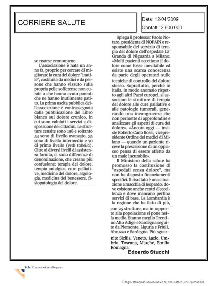 CORRIERE SALUTE Data: 12/04/2009 Contatti: 2.906.000 Ritaglio stampa ad uso esclusivo del destinatario, non riproducibile