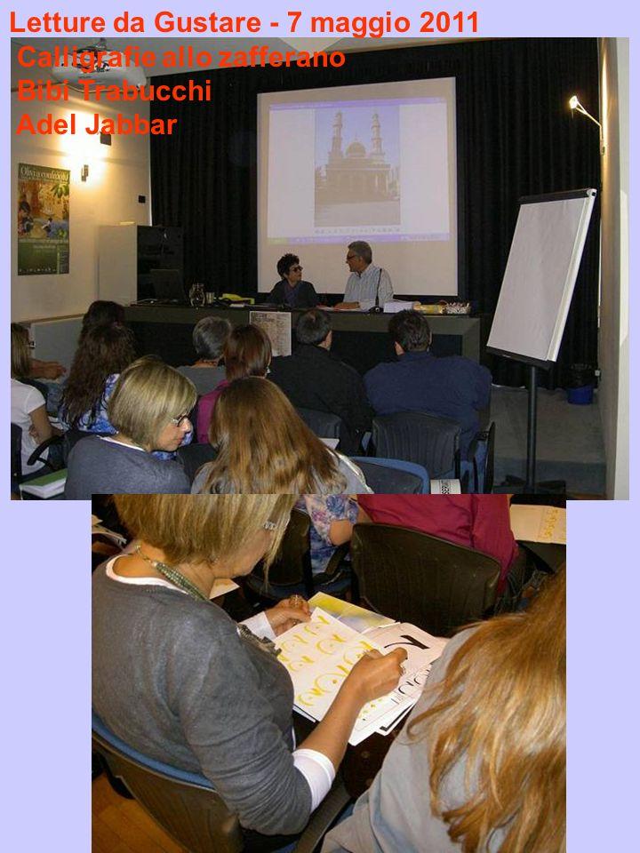 Letture da Gustare - 7 maggio 2011 Calligrafie allo zafferano Bibi Trabucchi Adel Jabbar