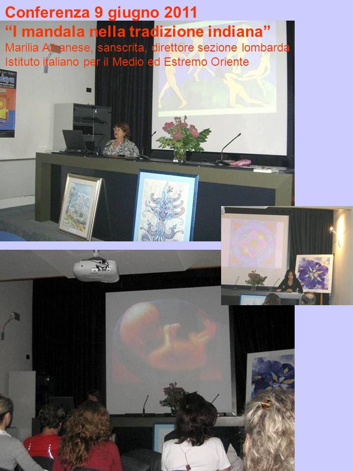 Conferenza 9 giugno 2011 I mandala nella tradizione indiana Marilia Albanese, sanscrita, direttore sezione lombarda Istituto italiano per il Medio ed