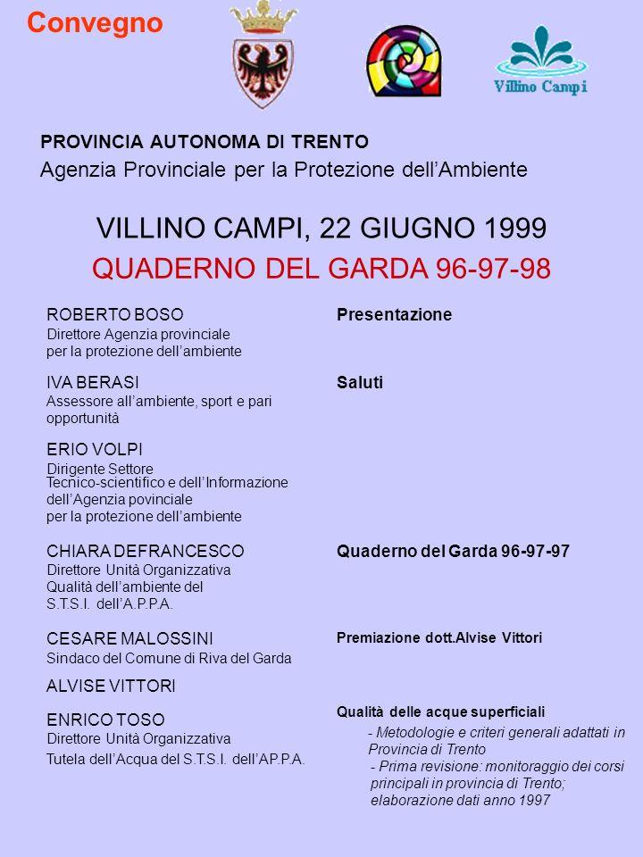 PROVINCIA AUTONOMA DI TRENTO Agenzia Provinciale per la Protezione dellAmbiente VILLINO CAMPI, 22 GIUGNO 1999 QUADERNO DEL GARDA 96-97-98 ROBERTO BOSO