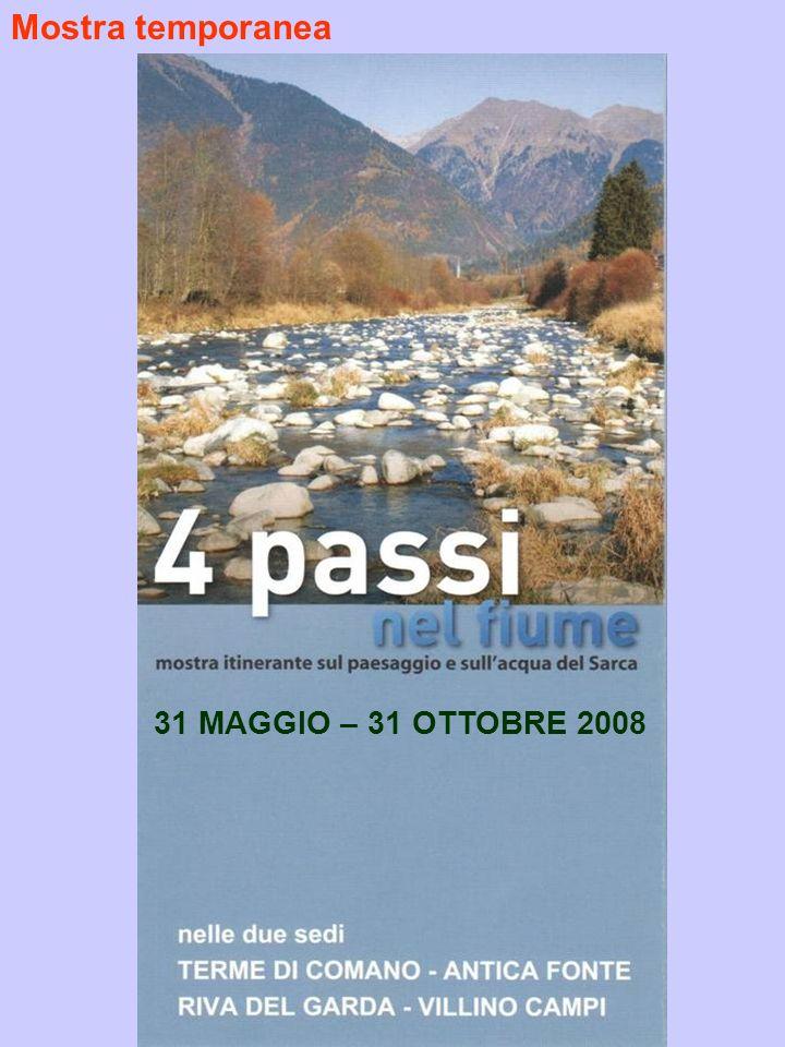 31 MAGGIO – 31 OTTOBRE 2008 Mostra temporanea
