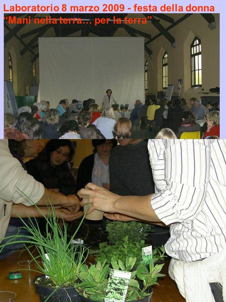 Laboratorio 8 marzo 2009 - festa della donna Mani nella terra… per la terra