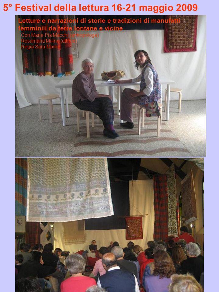 5° Festival della lettura 16-21 maggio 2009 Letture e narrazioni di storie e tradizioni di manufatti femminili da terre lontane e vicine Con Maria Pia