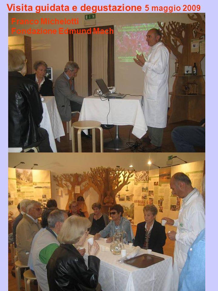 Visita guidata e degustazione 5 maggio 2009 Franco Michelotti Fondazione Edmund Mach