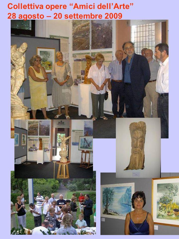 Collettiva opere Amici dellArte 28 agosto – 20 settembre 2009