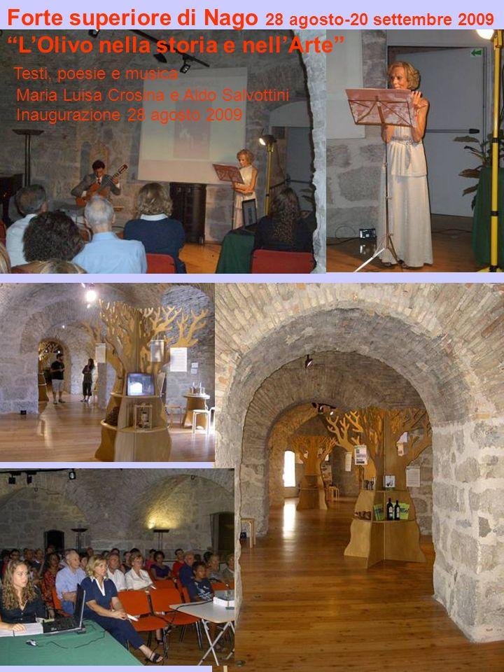 Forte superiore di Nago 28 agosto-20 settembre 2009 LOlivo nella storia e nellArte Testi, poesie e musica Maria Luisa Crosina e Aldo Salvottini Inaugu