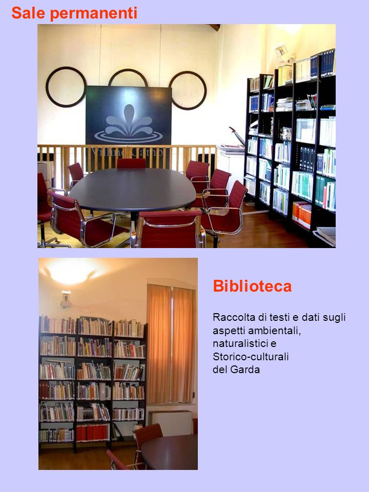Biblioteca Raccolta di testi e dati sugli aspetti ambientali, naturalistici e Storico-culturali del Garda