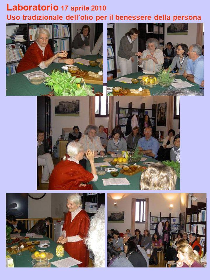 Laboratorio 17 aprile 2010 Uso tradizionale dellolio per il benessere della persona