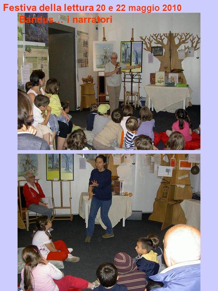 Festiva della lettura 20 e 22 maggio 2010 Bandus… i narratori