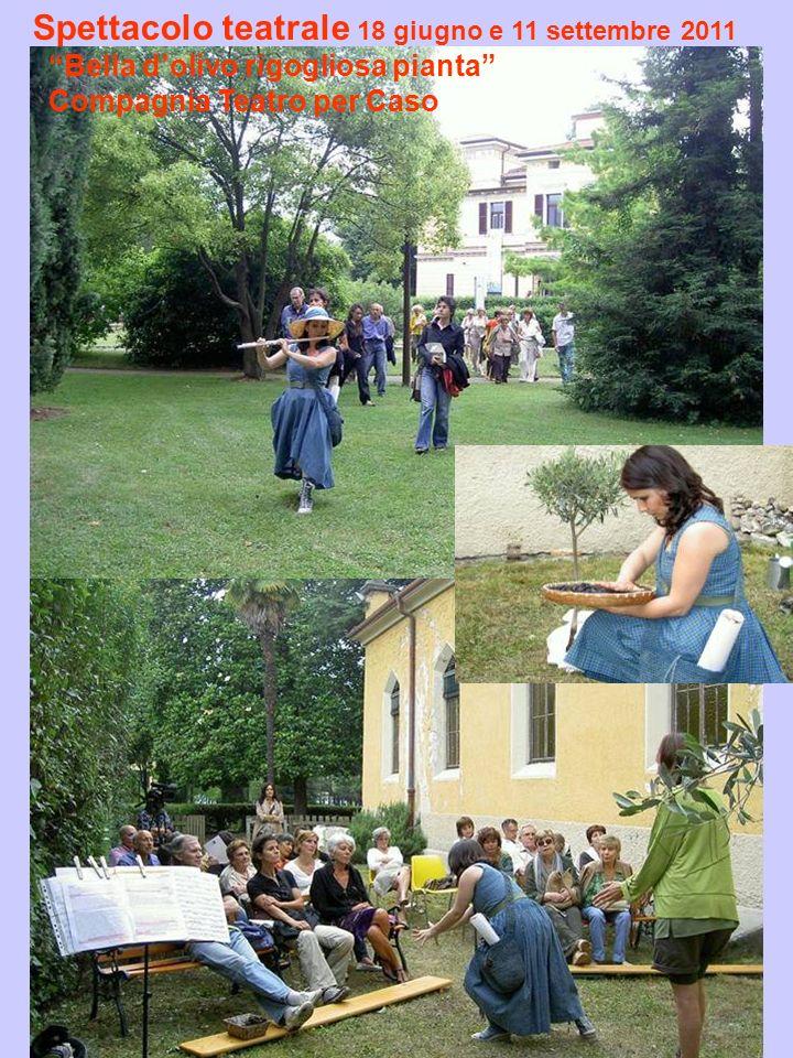 Spettacolo teatrale 18 giugno e 11 settembre 2011 Bella dolivo rigogliosa pianta Compagnia Teatro per Caso