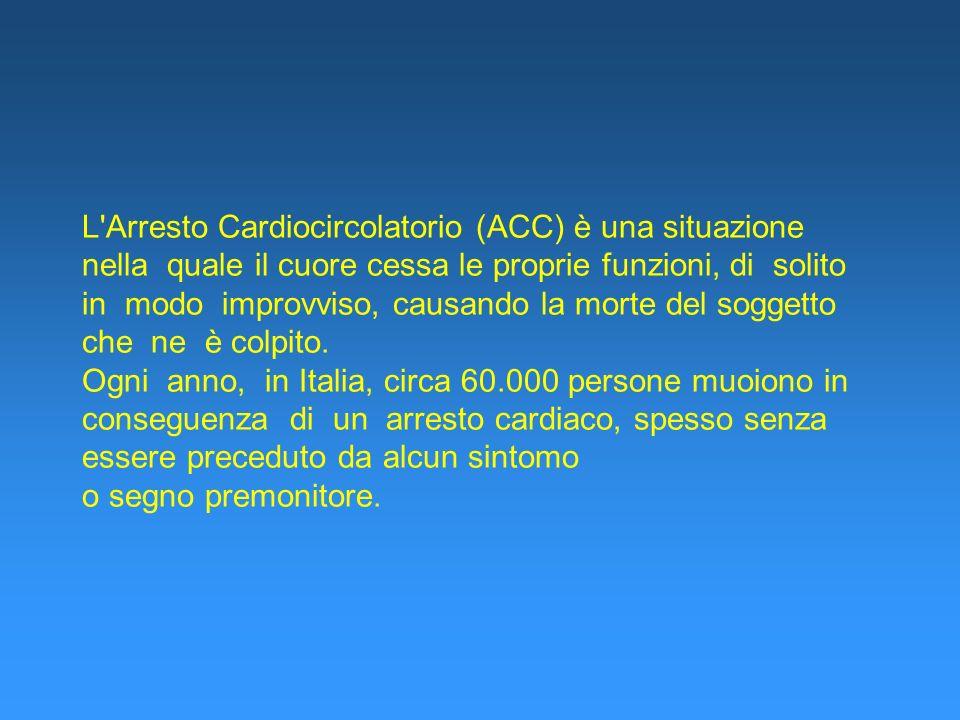 L'Arresto Cardiocircolatorio (ACC) è una situazione nella quale il cuore cessa le proprie funzioni, di solito in modo improvviso, causando la morte de