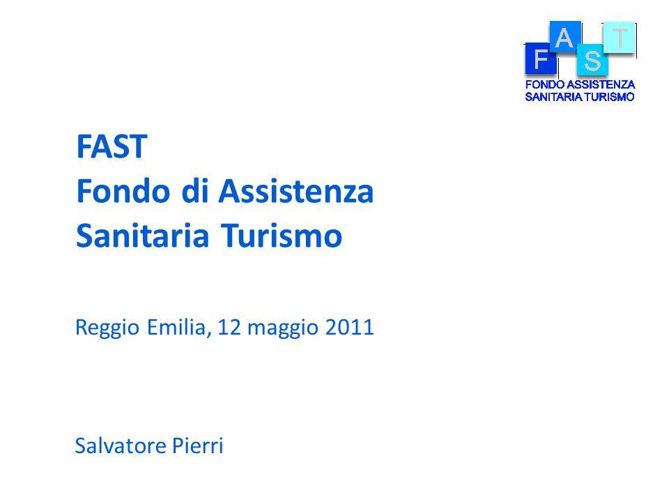 FAST Fondo di Assistenza Sanitaria Turismo Reggio Emilia, 12 maggio 2011 Salvatore Pierri