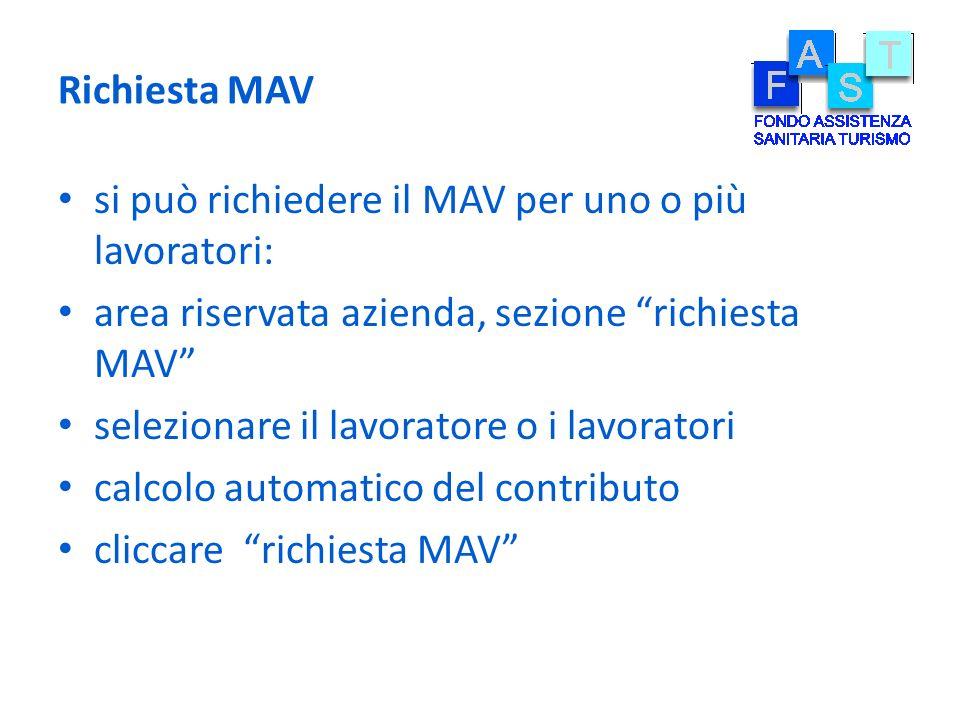 Richiesta MAV si può richiedere il MAV per uno o più lavoratori: area riservata azienda, sezione richiesta MAV selezionare il lavoratore o i lavorator