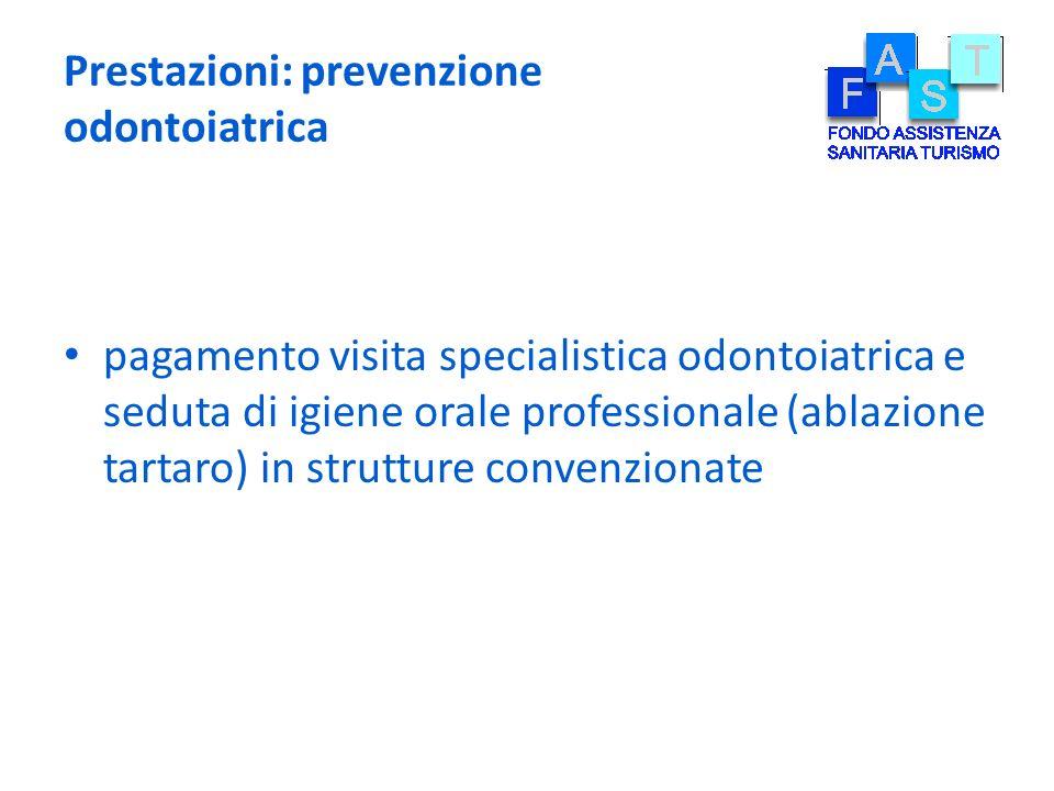 Prestazioni: prevenzione odontoiatrica pagamento visita specialistica odontoiatrica e seduta di igiene orale professionale (ablazione tartaro) in stru