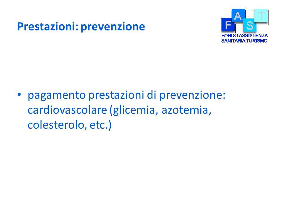Prestazioni: prevenzione pagamento prestazioni di prevenzione: cardiovascolare (glicemia, azotemia, colesterolo, etc.)