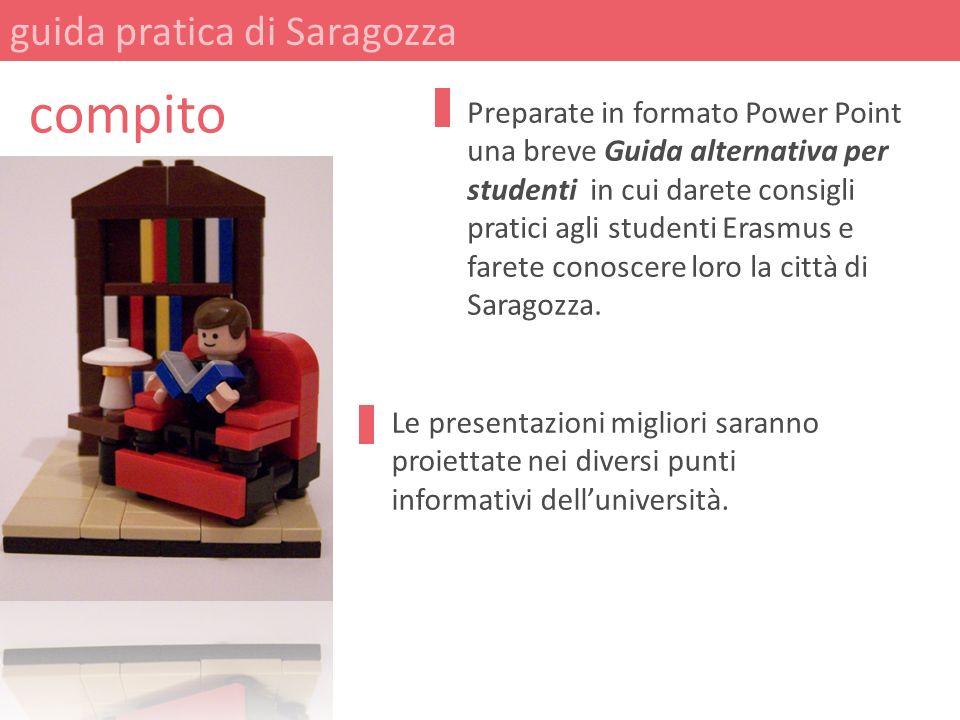 guida pratica di Saragozza compito Le presentazioni migliori saranno proiettate nei diversi punti informativi delluniversità. Preparate in formato Pow