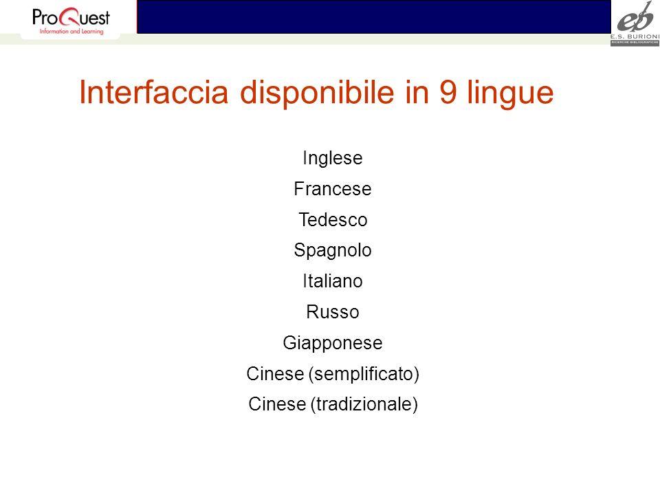 Interfaccia disponibile in 9 lingue Inglese Francese Tedesco Spagnolo Italiano Russo Giapponese Cinese (semplificato) Cinese (tradizionale)