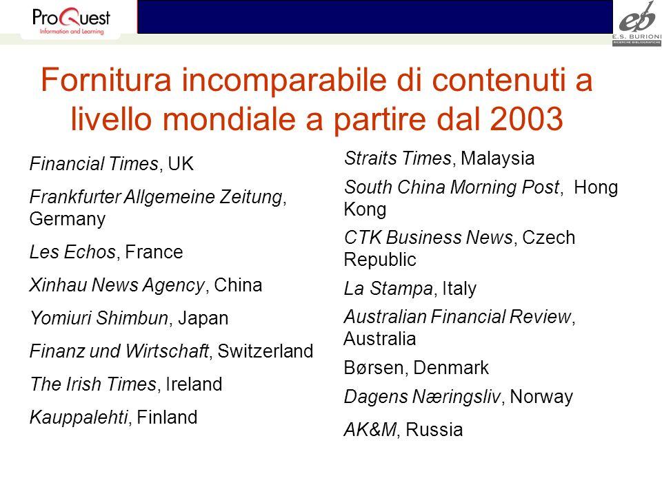Fornitura incomparabile di contenuti a livello mondiale a partire dal 2003 Financial Times, UK Frankfurter Allgemeine Zeitung, Germany Les Echos, Fran