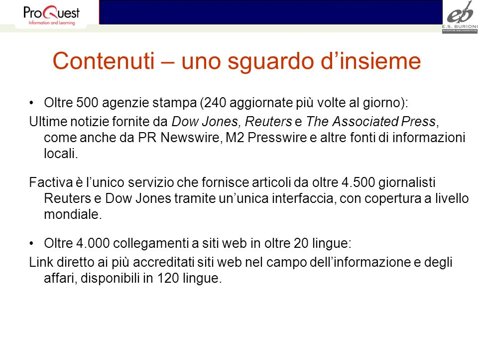 Copertura delle informazioni Accounting & Consulting (300 sources) Advertising & PR (172) Aerospace and Defense (153) Agriculture and Forestry (110) Airlines (19) Automobiles (64) Banking and Credit (288) Business and Consumer Services (176) Chemicals (306) Clothing and Textiles (42) Computing & Electronics (501) Construction & Real Estate (195) Consumer Products (125) Energy (287) Environmental and Waste Management (188) Food, Beverages and Tobacco (148) Healthcare (500) Hotels, Restaurants & Casinos (36) Insurance (132) Internet & Online (268) Leisure and Arts (283) Machinery & Industrial Goods (184) Media (239) Metals & Mining (97) Paper & Packaging (59) Pharmaceuticals (164) Retail (86) Securities & Investment (460) Telecommunications (248) Transportation & Shipping (125)