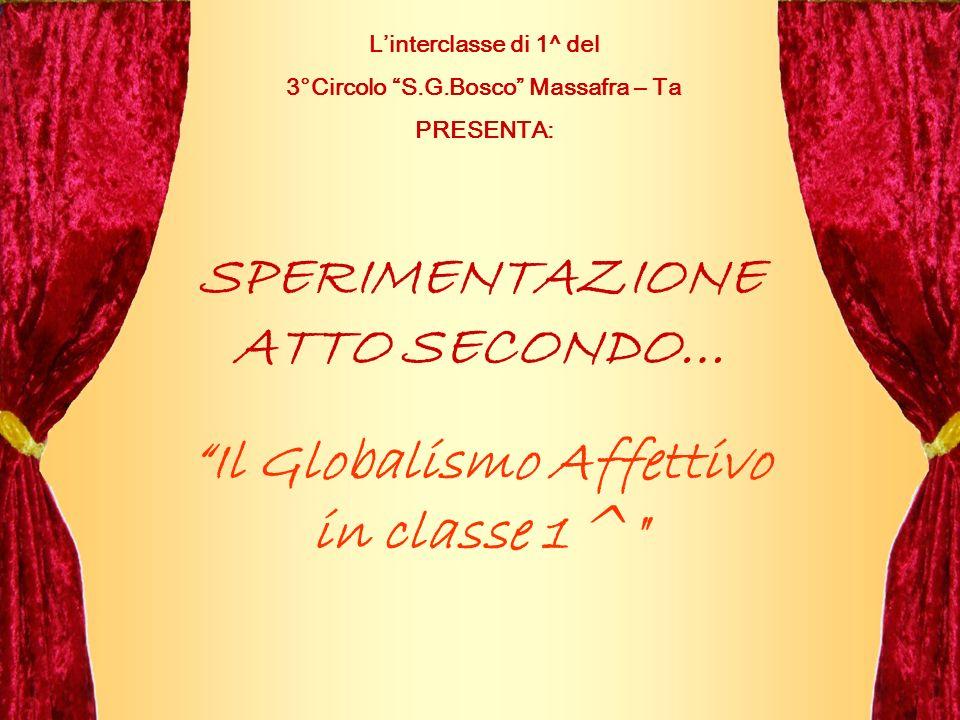 SPERIMENTAZIONE ATTO SECONDO… Il Globalismo Affettivo in classe 1^