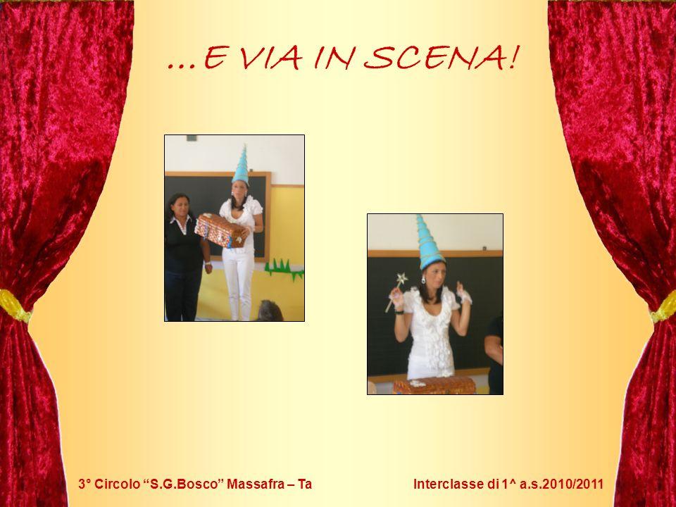 3° Circolo S.G.Bosco Massafra – Ta Interclasse di 1^ a.s.2010/2011 Arrivo di Fatina Letterina Uno scrigno magico Ogni giorno vi deposita una storia… …E VIA IN SCENA!