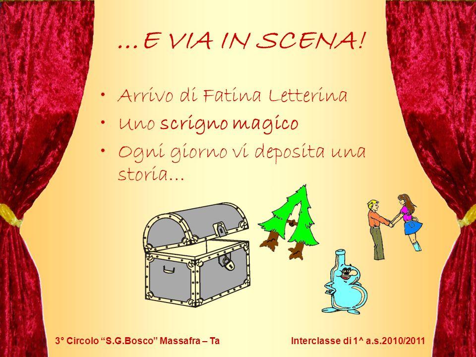 3° Circolo S.G.Bosco Massafra – Ta Interclasse di 1^ a.s.2010/2011 Arrivo di Fatina Letterina Uno scrigno magico Ogni giorno vi deposita una storia… …