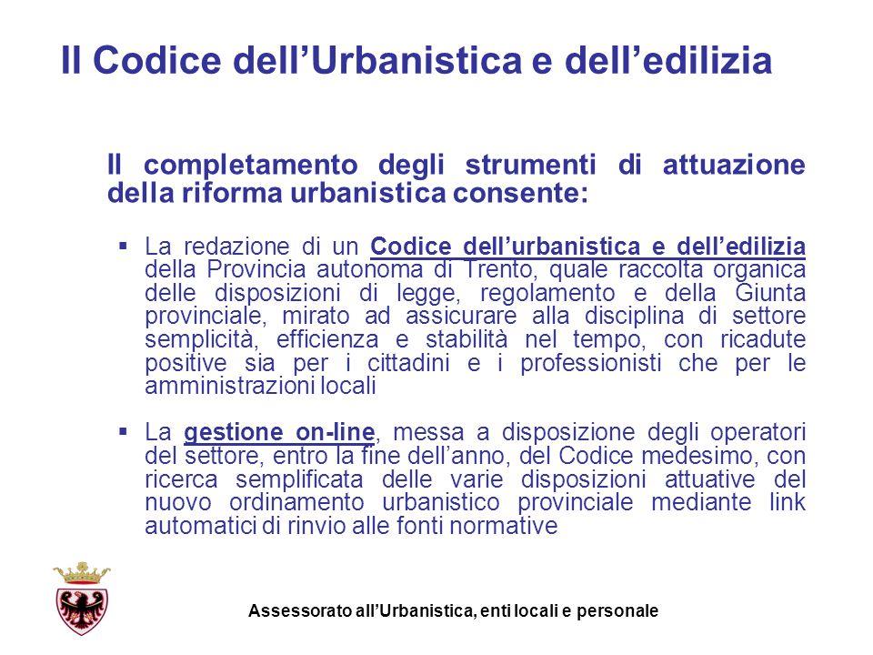 Il Codice dellUrbanistica e delledilizia Il completamento degli strumenti di attuazione della riforma urbanistica consente: La redazione di un Codice
