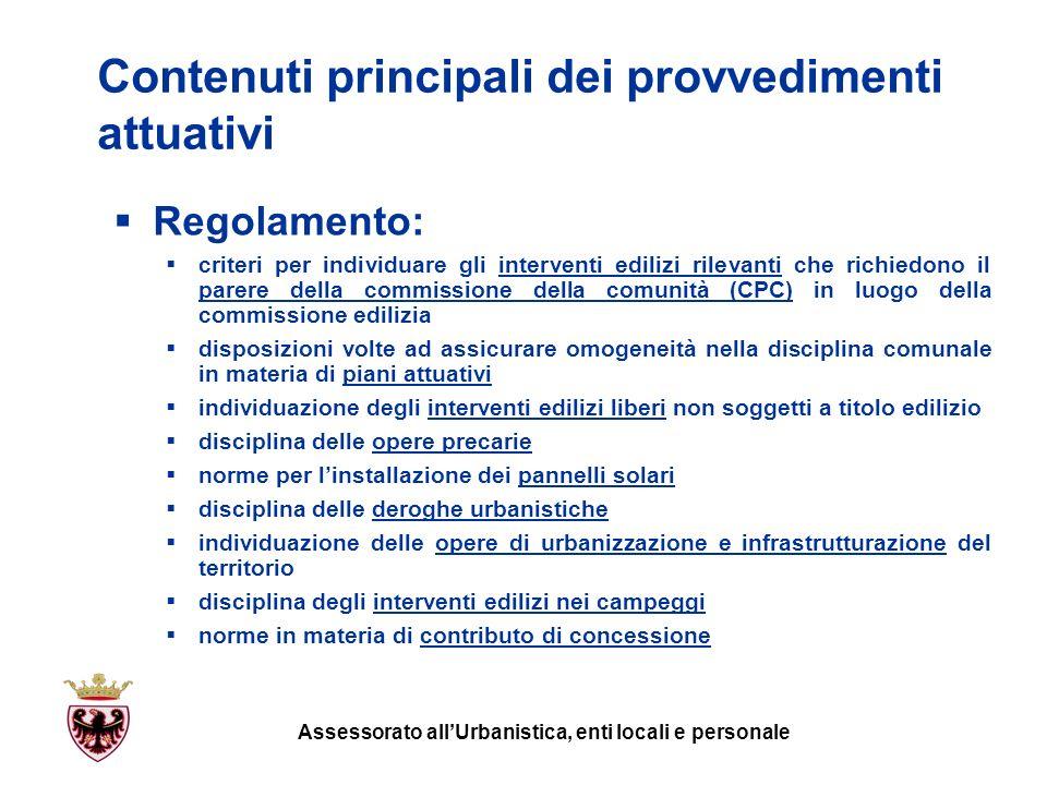 Contenuti principali dei provvedimenti attuativi Deliberazione della Giunta provinciale n.
