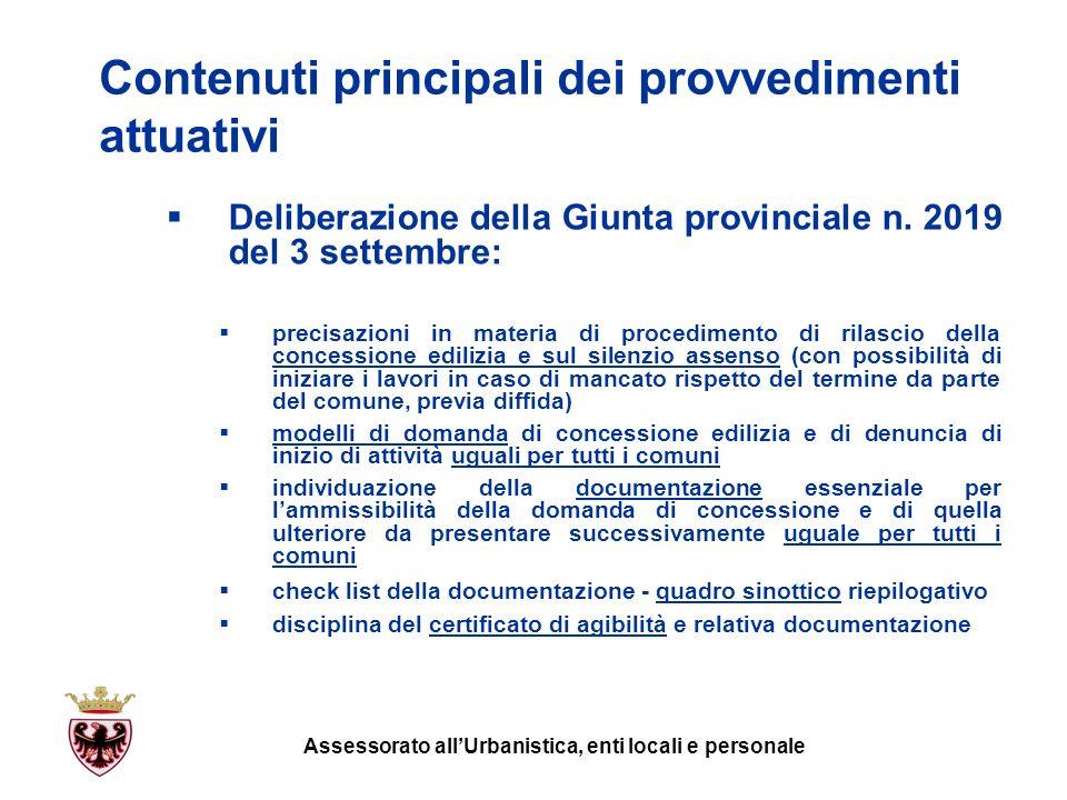 Contenuti principali dei provvedimenti attuativi Deliberazione della Giunta provinciale n. 2019 del 3 settembre: precisazioni in materia di procedimen