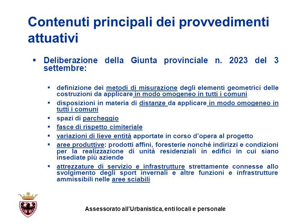 Contenuti principali dei provvedimenti attuativi Deliberazione della Giunta provinciale n. 2023 del 3 settembre: definizione dei metodi di misurazione