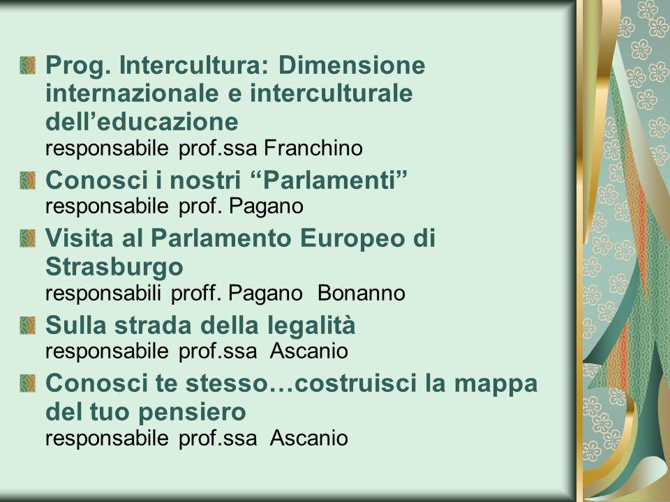 Prog. Intercultura: Dimensione internazionale e interculturale delleducazione responsabile prof.ssa Franchino Conosci i nostri Parlamenti responsabile