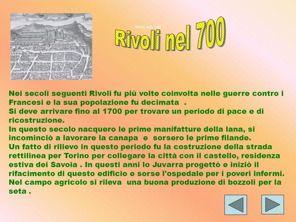 RIVOLI MEDIEVALE Nel 1300,sotto Amedeo VI, detto il Conte Verde, Rivoli ebbe la sua epoca più splendente. Immaginiamoci il comune in quegli anni: una