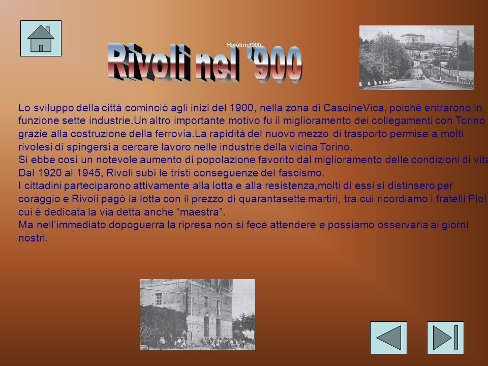 RIVOLI NEL 700 Nei secoli seguenti Rivoli fu più volte coinvolta nelle guerre contro i Francesi e la sua popolazione fu decimata. Si deve arrivare fin
