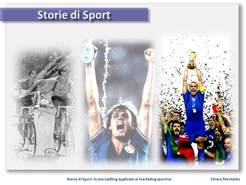 Storie di Sport: lo storytelling applicato al marketing sportivo. Chiara Montaldo Storie di Sport