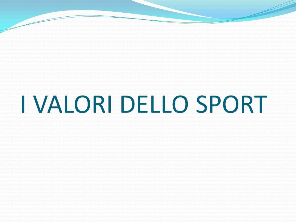 I VALORI DELLO SPORT