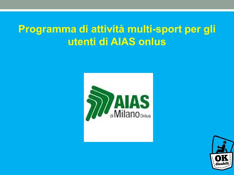 Progetto per un programma di attività sportiva utenti AIAS Programma di attività multi-sport per gli utenti di AIAS onlus