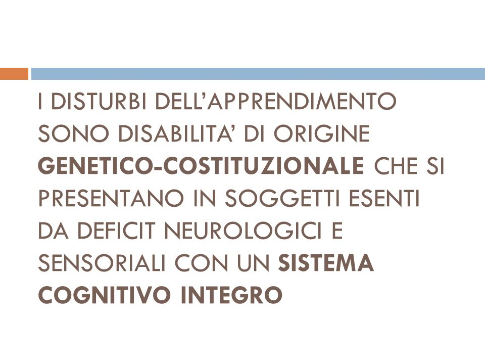 IL PRIMO CRITERIO DIAGNOSTICO E INFATTI LA VALUTAZIONE COGNITIVA SU SCALE STANDARDIZZATE CHE DIMOSTRINO UN Q.I.