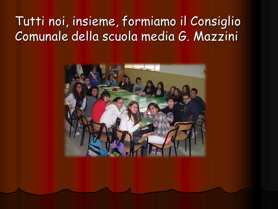 Tutti noi, insieme, formiamo il Consiglio Comunale della scuola media G. Mazzini