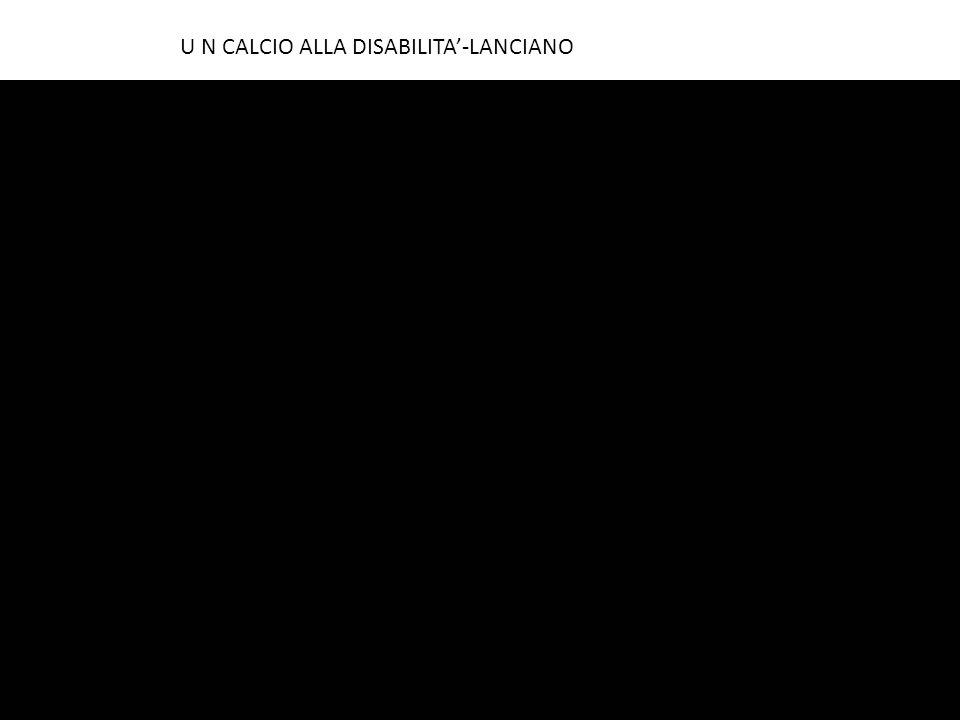U N CALCIO ALLA DISABILITA-LANCIANO