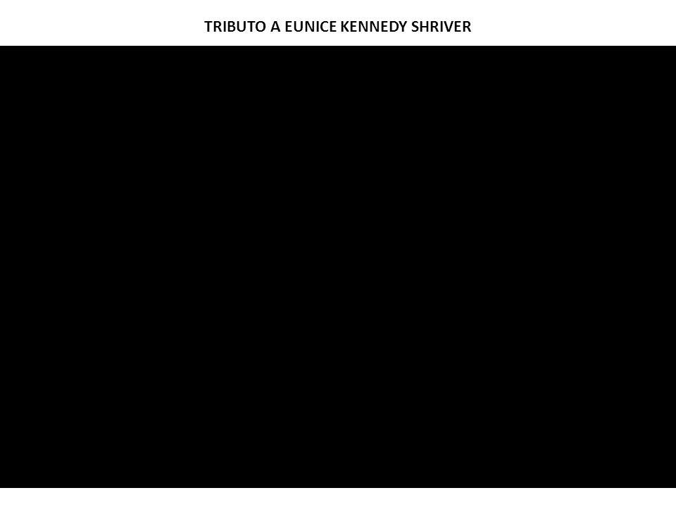 TRIBUTO A EUNICE KENNEDY SHRIVER