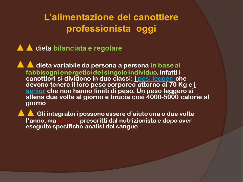 Lalimentazione del canottiere professionista oggi dieta bilanciata e regolare dieta variabile da persona a persona in base ai fabbisogni energetici del singolo individuo.